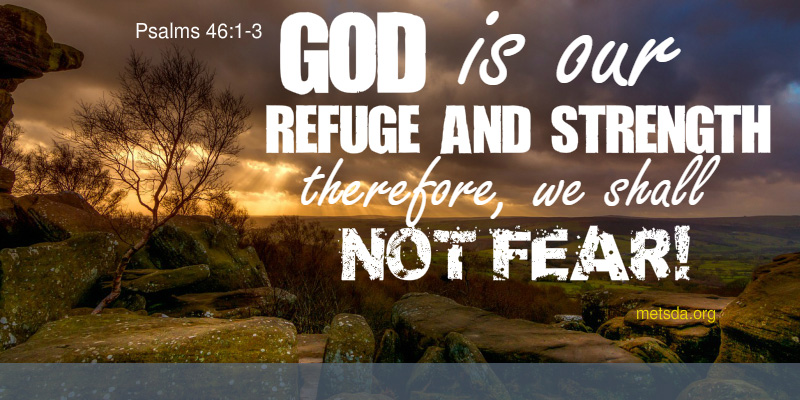 God is our refuge and strength Psalm 46